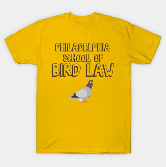 Philadelphia school of bird law t shirt